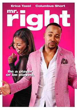 Mr. Right - 2015 film starring Columbus Short and Erica Tazel