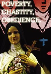 Poverty, Chastity, Obedience