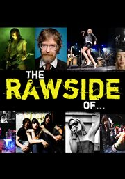 The Rawside Of?