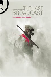 The Last Broadcast, Volume 1