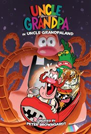 Uncle Grandpa in Uncle Grandpaland