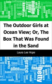 The Outdoor Girls at Ocean View Or, the Box That Was Found in the Sand