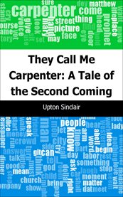 They call me Carpenter : a tale of the second coming cover image