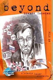Beyond: Edward Snowden / Valerie D'Orazio