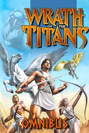 Ray Harryhausen Presents: Wrath of the Titans: Omnibus