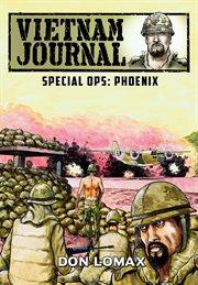Vietnam Journal: Special Ops Phoenix