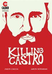 Killing castro. Issue 1-4 cover image