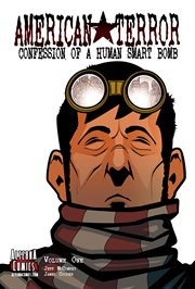American Terror Volume 1: Confession of A Human Smart Bomb