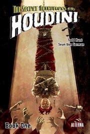 The Secret Adventures of Houdini Volume 1