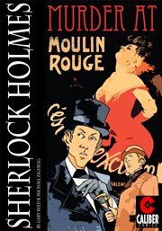 Sherlock Holmes: Murder at Moulin Rouge / Gary Reed