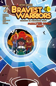 Bravest Warriors 2014 Giant: Paralyzed Horse, Issue 1