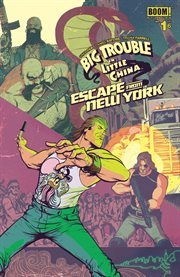 Big Trouble in Little China/Escape From New York, Issue 1
