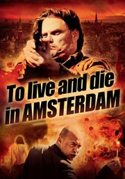 To Live and Die in Amsterdam