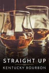 Straight up : Kentucky bourbon cover image