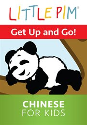 Little pim: get up and go! - chinese for kids