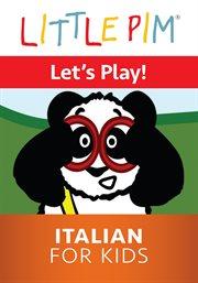 Little pim: let's play! - italian for kids