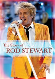 The Story Of-- Rod Stewart