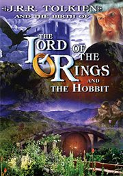 J.R.R. Tolkien & the Birth of The Lord of the Rings