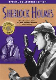 Sir Arthur Conan Doyle, the Real Sherlock Holmes