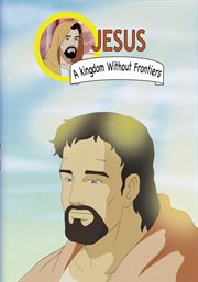 Jesus, A Kingdom Without Frontiers: An Animated Classic