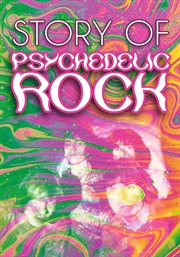 The story of psychedelic rock cover image