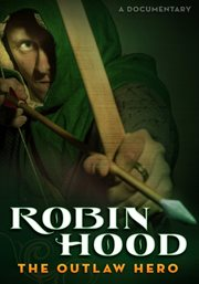 Robin Hood: the Outlaw Hero