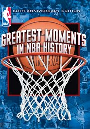 Greatest Moments in NBA History