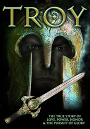 Troy: the true story of love, power, honor & the pursuit of glory cover image