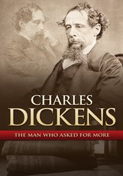 Charles Dickens: the man who asked for more cover image
