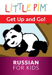 Little Pim: Get up and Go! - Russian for Kids