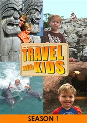 Travel With Kids- Season 1