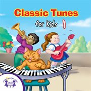 Classic tunes for kids 1 cover image