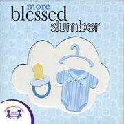More Blessed Slumber