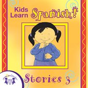Kids learn spanish stories 3 cover image