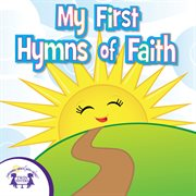 My First Hymns of Faith