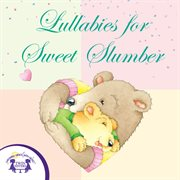 Lullabies for sweet slumber cover image
