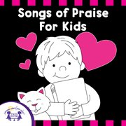 Songs of praise for kids cover image