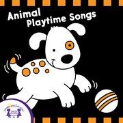 Animal Playtime Songs