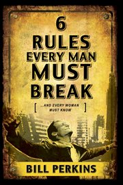 6 Rules Every Man Must Break