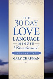 The 30-day Love Language Minute Devotional Volume 2
