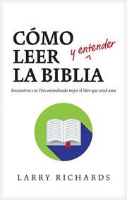 Câomo leer (y entender) la Biblia