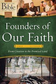 Founders of Our Faith: Genesis Through Deuteronomy