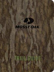 Mossy Oak Trail Guide