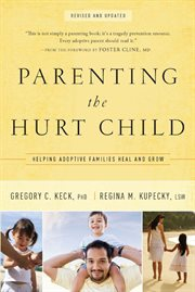 Parenting the hurt child helping adoptive families heal and grow cover image