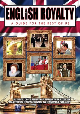 English Royalty:  A Guide for the Rest of Us