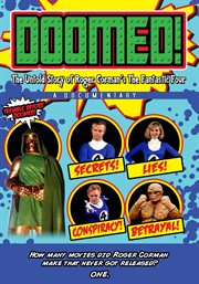 Doomed! : the untold story of Roger Corman's The fantastic four cover image