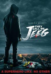 They call me Jeeg = : Lo chiamavano Jeeg robot cover image