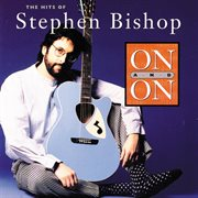 On and on: the hits of stephen bishop cover image