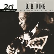 20th Century Masters: The Millennium Collection: Best Of B.B. King / B.B. King