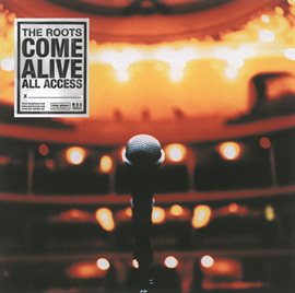 The Roots Come Alive (Explicit Version)